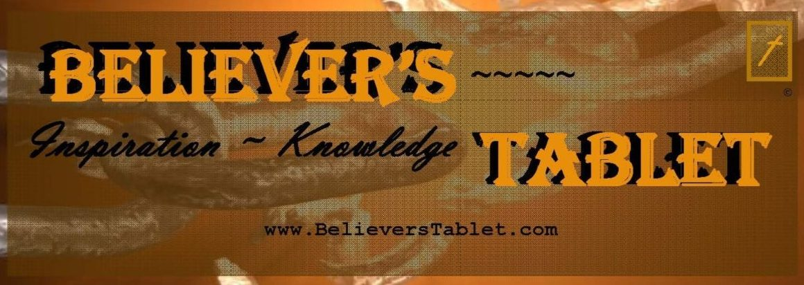 BELIEVERS TABLET